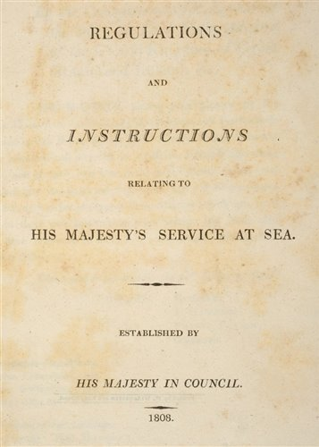 Lot 30-Admiralty. Regulations and Instructions relating to His Majesty's Service at Sea, 1808