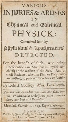 Lot 49-Godfrey (Robert). Various Injuries & Abuses in Chymical and Galenical Physick, 1674