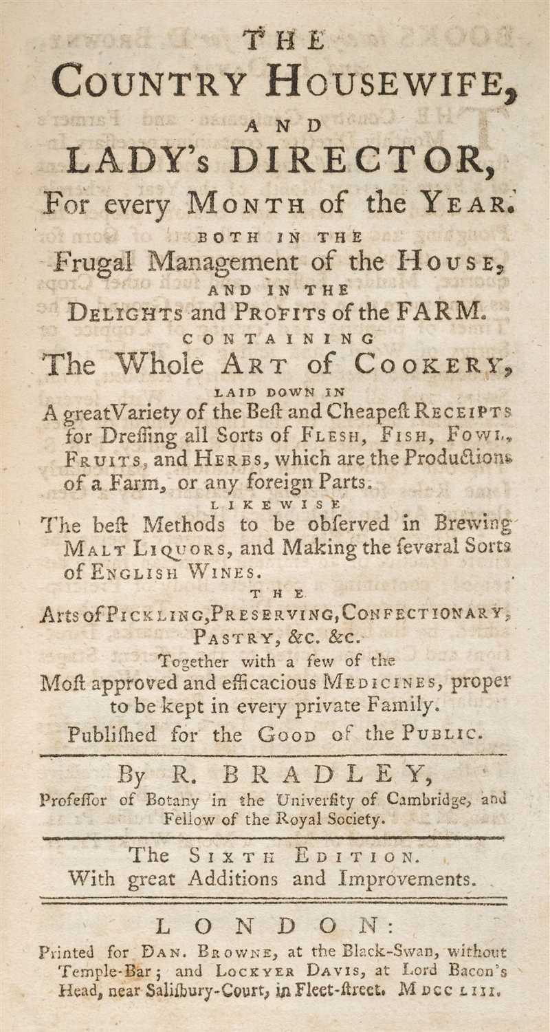 Lot 209 - Bradley (Richard). The Country Housewife, and Lady's Director, 1753