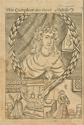 Lot 395 - Woolley (Hannah). The Compleat Servant-maid: or, the Young Maidens Tutor, 1704