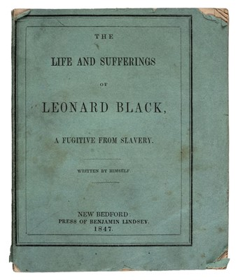 Lot 172 - Slave Narrative. The Life and Sufferings of Leonard Black, 1847