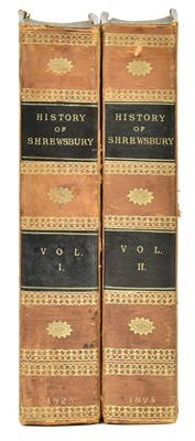 Lot 60-Owen (Hugh). A History of Shrewsbury, 2 volumes, 1st edition, 1825 [and others]