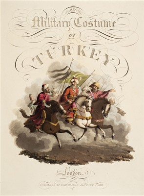 Lot 15-Clark (John Heaviside). The Military Costume of Turkey, 1st edition, 1818