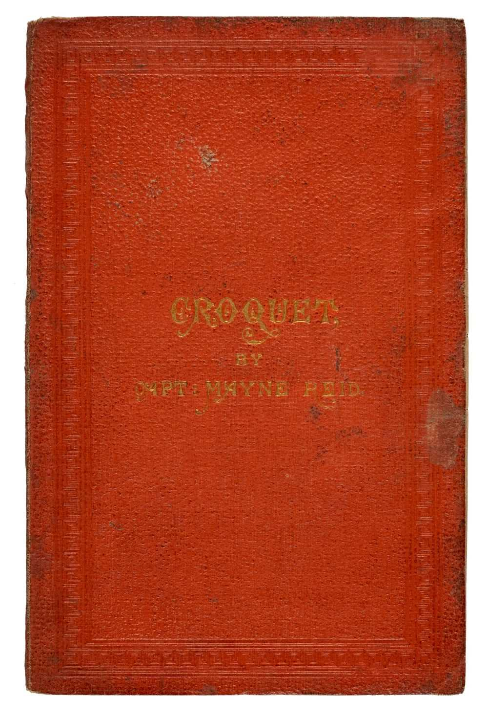 Lot 532-Reid (Captain Mayne). Croquet, 1st edition, 1863