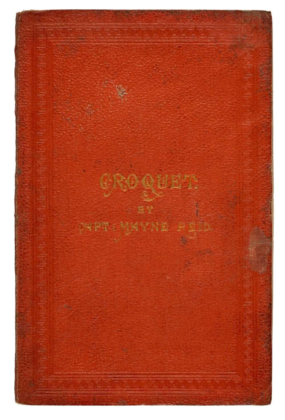 Lot 532 - Reid (Captain Mayne). Croquet, 1st edition, 1863