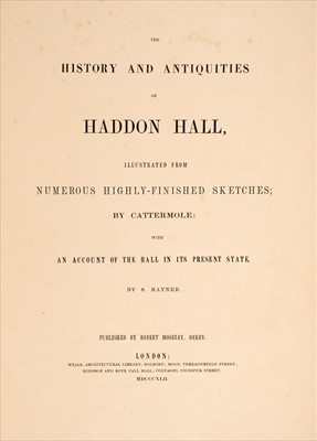 Lot 13-Rayner (Simeon). The History and Antiquities of Haddon Hall, 1842