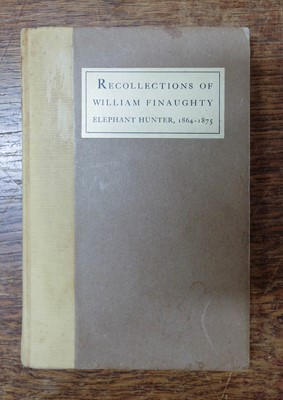 Lot 204-Finaughty (William). The Recollections of William Finaughty Elephant Hunter 1864-1875, 1916