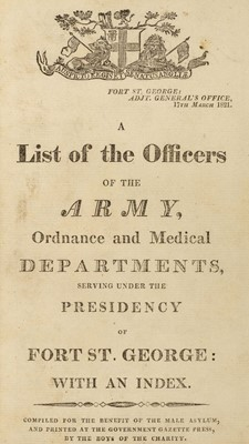 Lot 5 - Army Lists. A List of the Officers of the Army serving under the Presidency of Fort St George, 1821