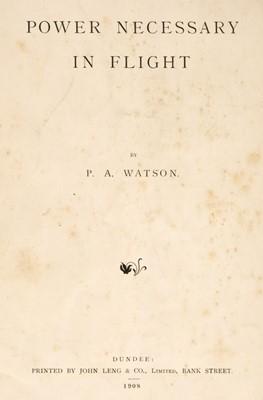 Lot 387 - Watson (Preston Albert). Power Necessary in Flight, 1st edition, Dundee, 1908