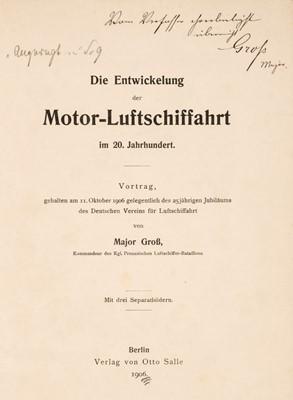 Lot 385 - Gross (Major Hans), Die Entwickelung der Motor-Luftschiffahrt im 20. Jahrhundert