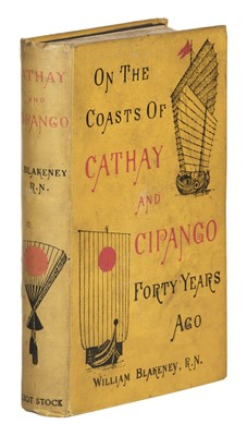 Lot 45 - Blakeney (William). On the Coasts of Cathay and Cipango, 1st edition, 1902