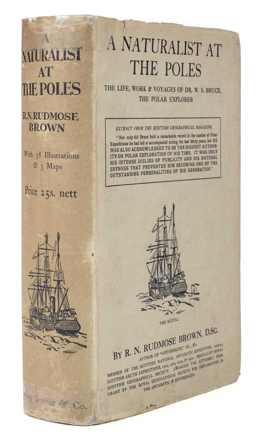 Lot 6 - Brown (R. N. Rudmose). A Naturalist at the Poles, 1st edition, 1923, with the dust jacket