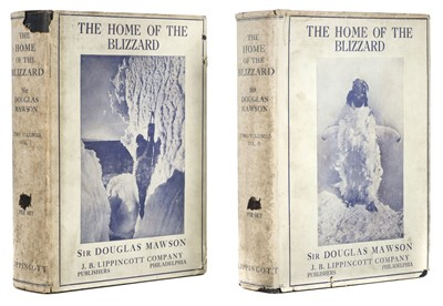 Lot 19 - Mawson (Douglas). The Home of the Blizzard, 1st US edition, 1915, with the rare dust jackets
