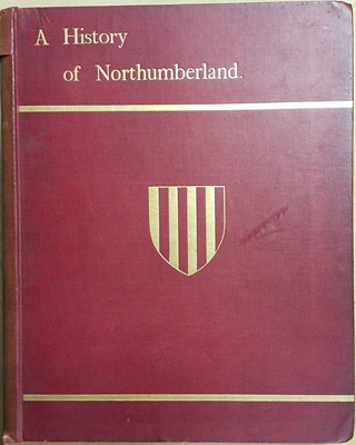 Lot 29 - Andrew Reid & Sons [publisher]. A History of Northumberland, 15 volumes, Newcastle-Upon-Tyne, 1983-1940