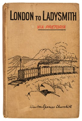 Lot 343 - Churchill (Winston S.) London to Ladysmith via Pretoria, 1st edition, 1900
