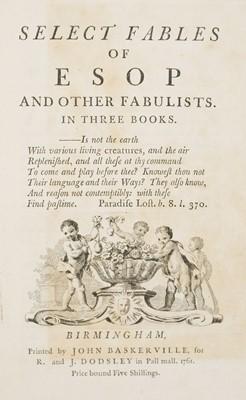 Lot 71 - Aesop. Select Fables of Esop..., Birmingham: Printed by John Baskerville, 1761
