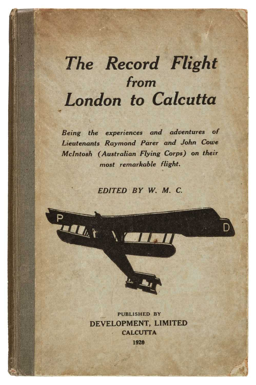 Lot 8 - C[airncross] (W.M., editor). The Record Flight from London to Calcutta... , 1st edition, 1920