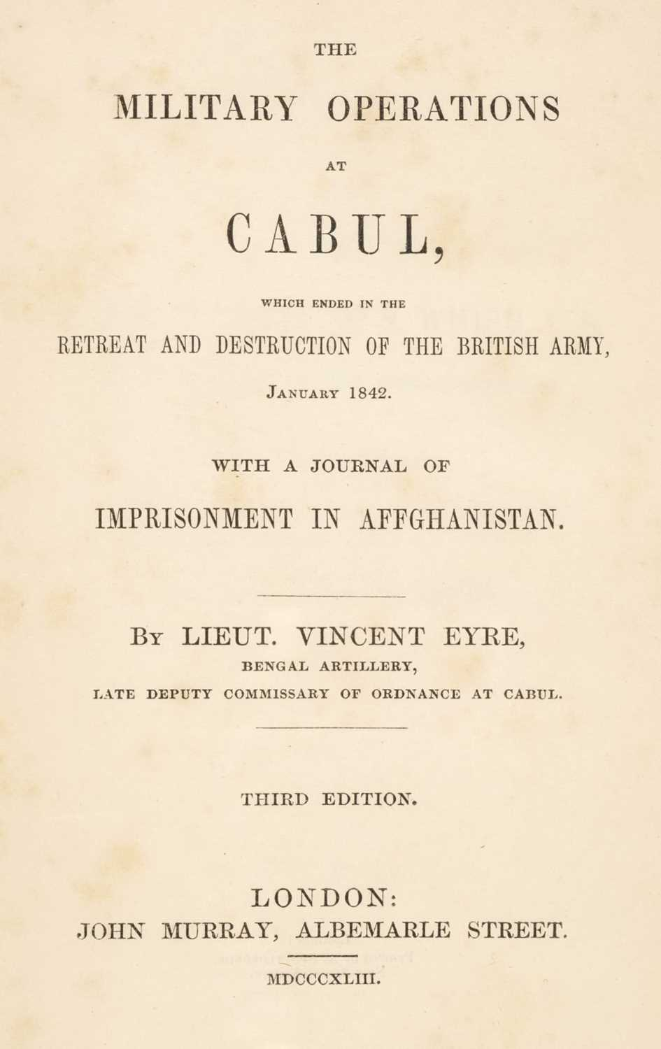 Lot 9 - Eyre (Lieutenant Vincent). The Military Operations at Cabul, 3rd edition, 1843