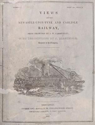 Lot 26 - Blackmore (John). Views on the Newcastle-upon-Tyne and Carlisle Railway, 1837